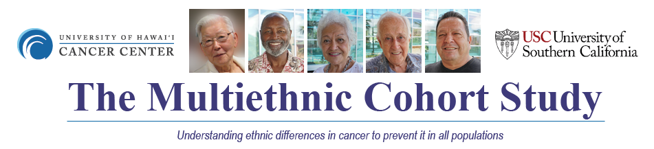 The Multiethnic Cohort Study at the UH Cancer Center