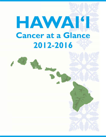 Hawaii Cancer at a Glance 2012-2016 report